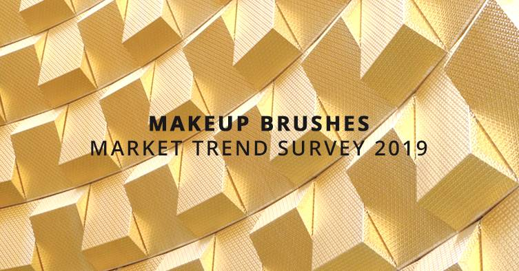 MAKEUP BRUSHES MARKET TREND SURVEY 2019