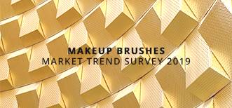 MAKE UP BRUSHES MARKET TREND SURVEY 2019