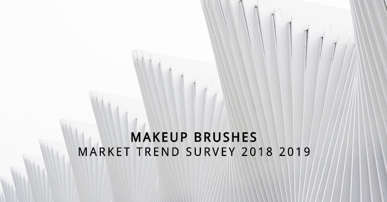 MakeUp Brushes Market Trend Survey 2018-2019